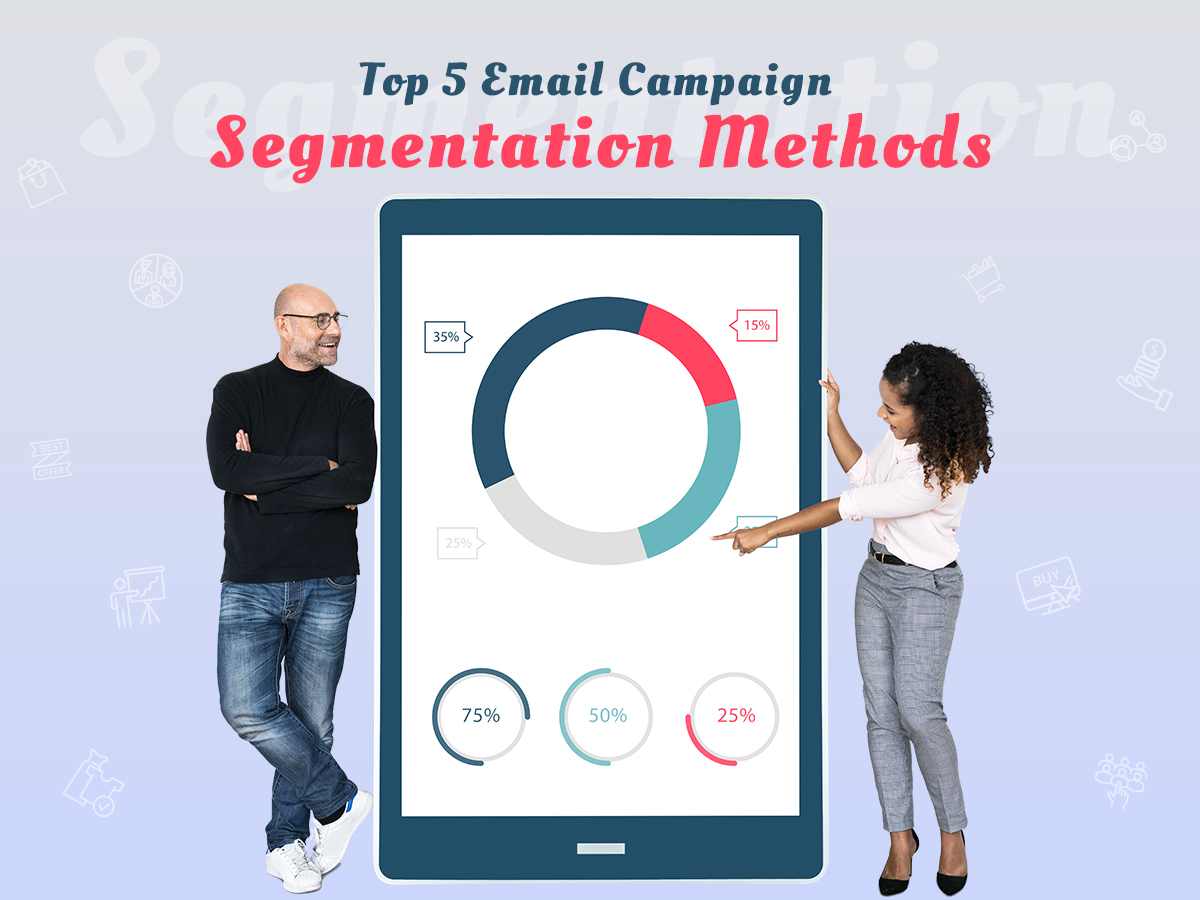 Top 5 Email Campaign Segmentation Methods You Should Know
