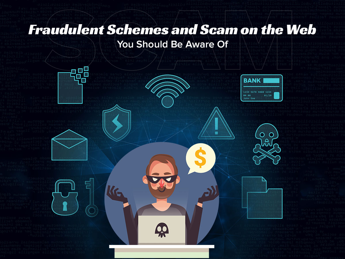 Fraudulent Schemes and Scam on the Web You Should Be Aware Of