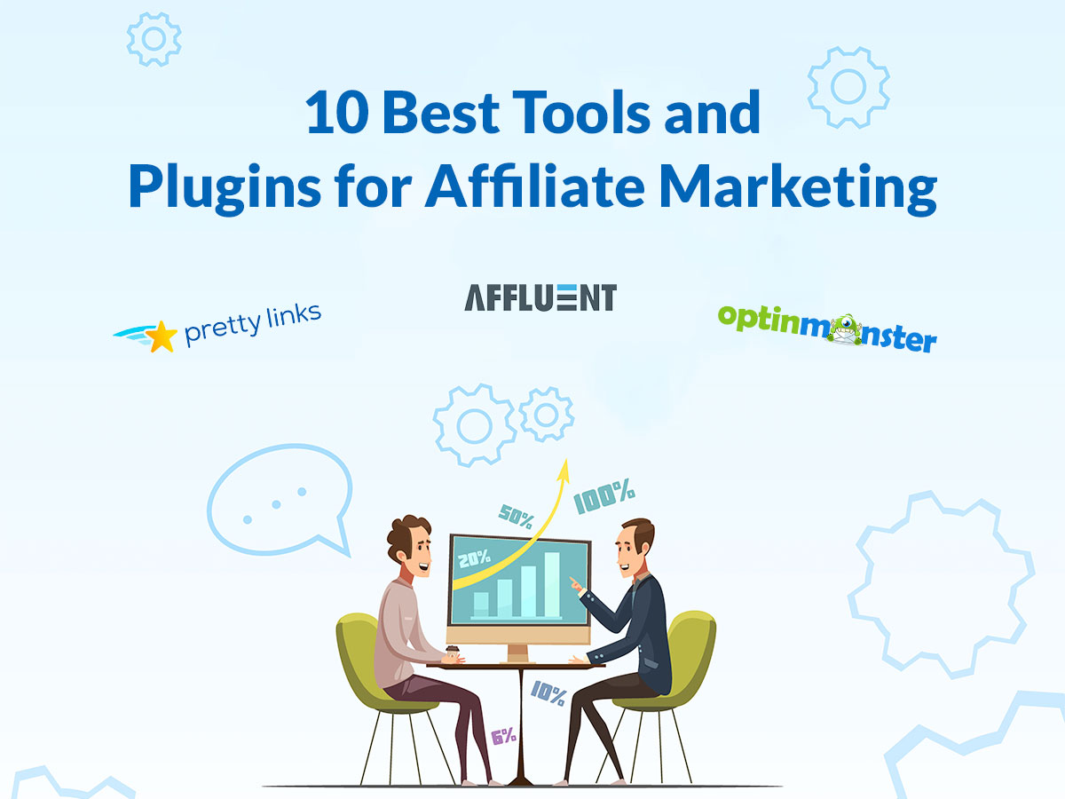 10 Best Tools and Plugins for Affiliate Marketing