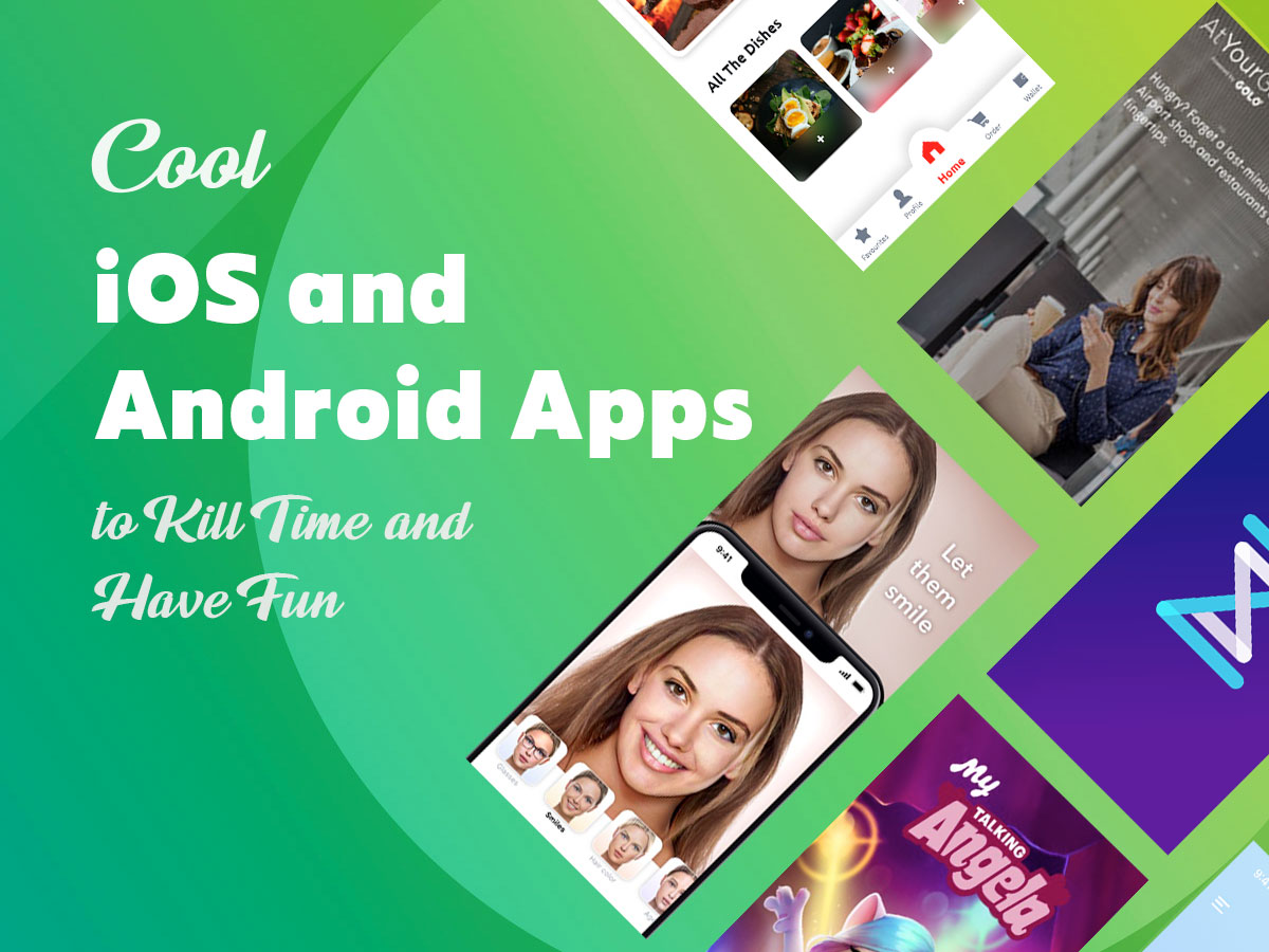 Cool iOS and Android Apps to Kill Time and Have Fun