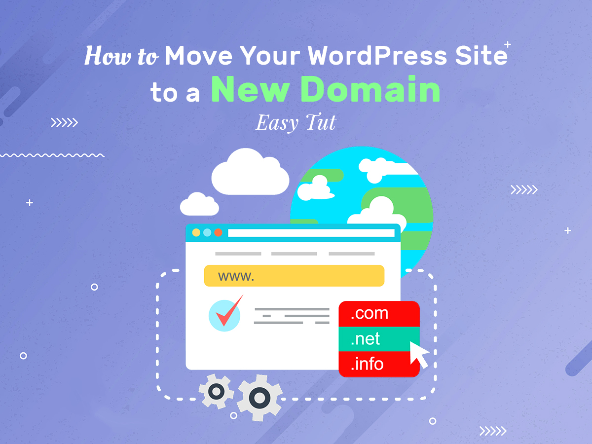 How to Move Your WordPress Site to a New Domain - Easy Tut