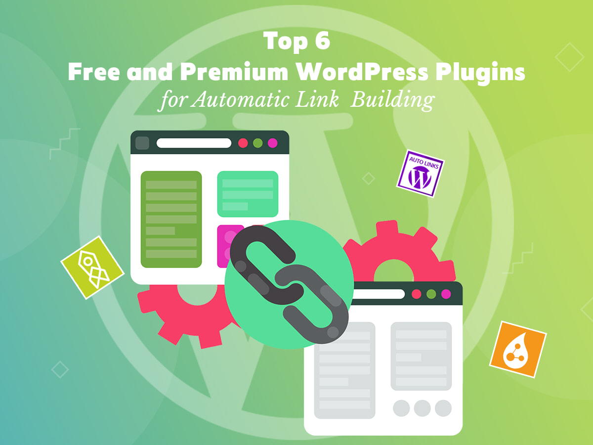 Top 6 Free and Premium WordPress Plugins for Automatic Link Building