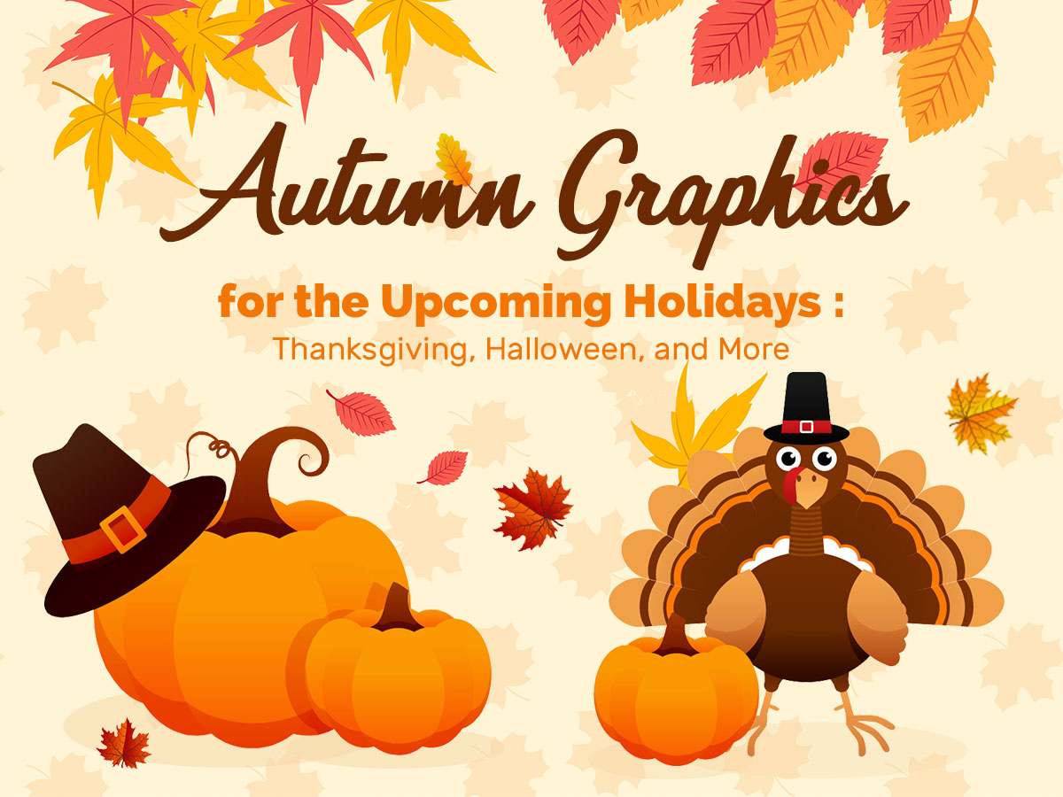Autumn Graphics for the Upcoming Holidays - Thanksgiving, Halloween, and More