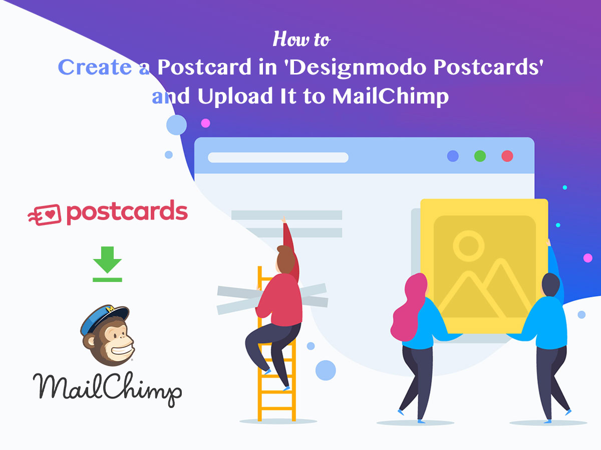 How to Create a Postcard in 'Designmodo Postcards' and Upload It to MailChimp