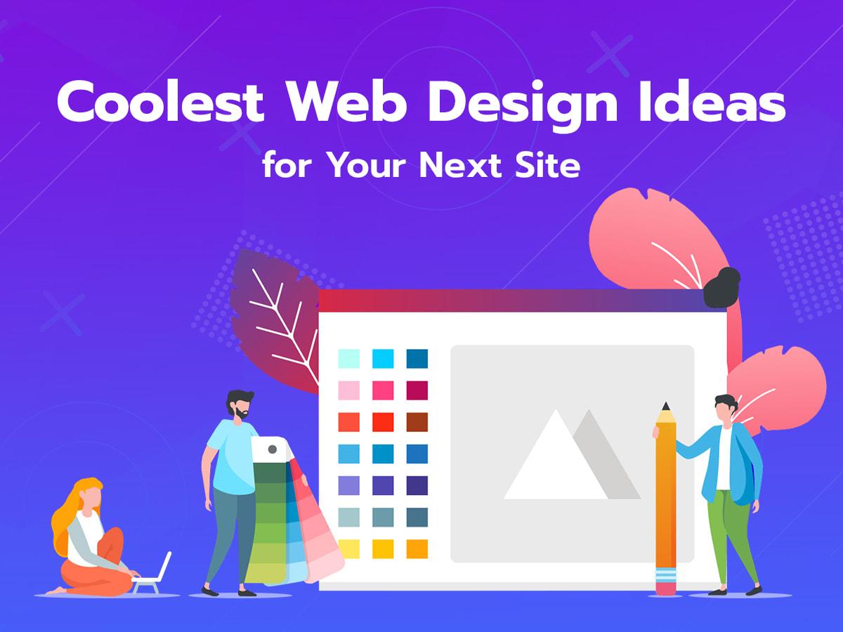 Coolest Web Design Ideas for Your Next Site