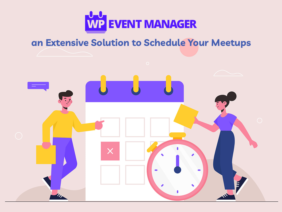 WP Event Manager - an Extensive Solution to Schedule Your Meetups