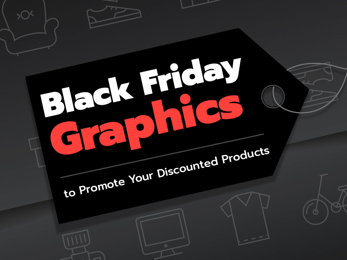 Black Friday Graphics to Promote Your Discounted Products