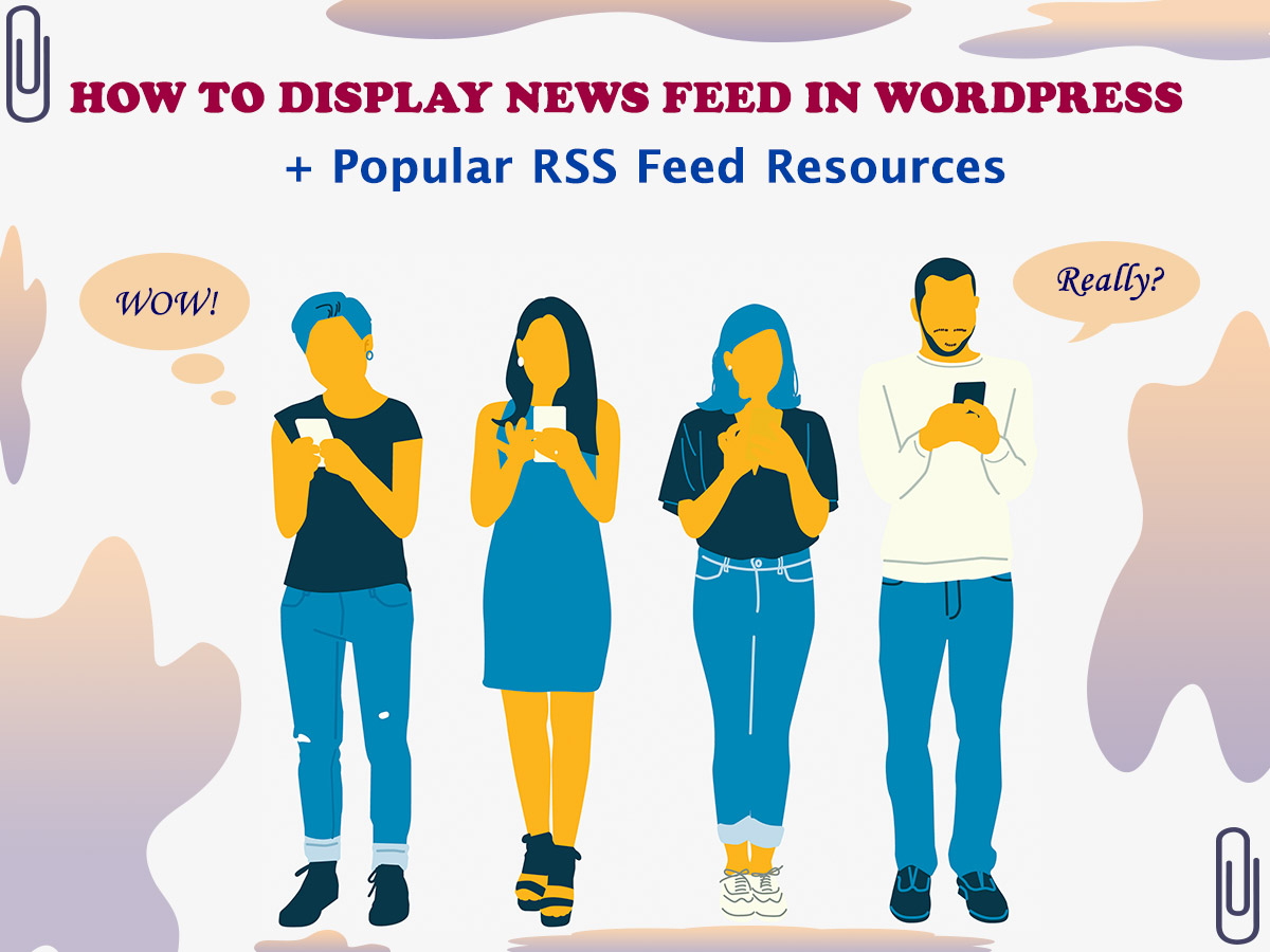 How to Display News Feed in WordPress + Popular RSS Feed Resources