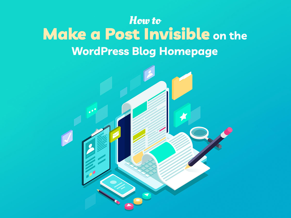 How to Make a Post Invisible on the WordPress Blog Homepage