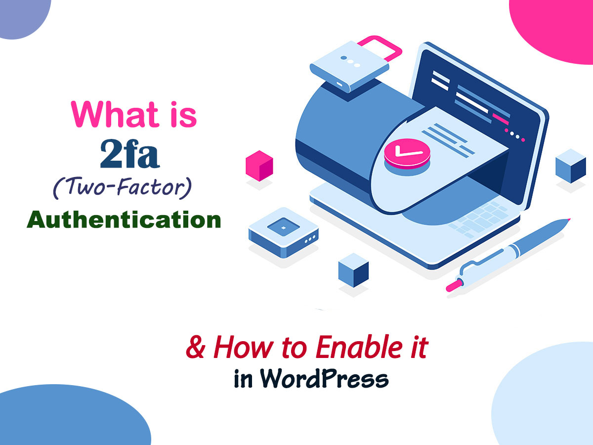 What is 2fa Two-Factor Authentication and How to Enable it in WordPress