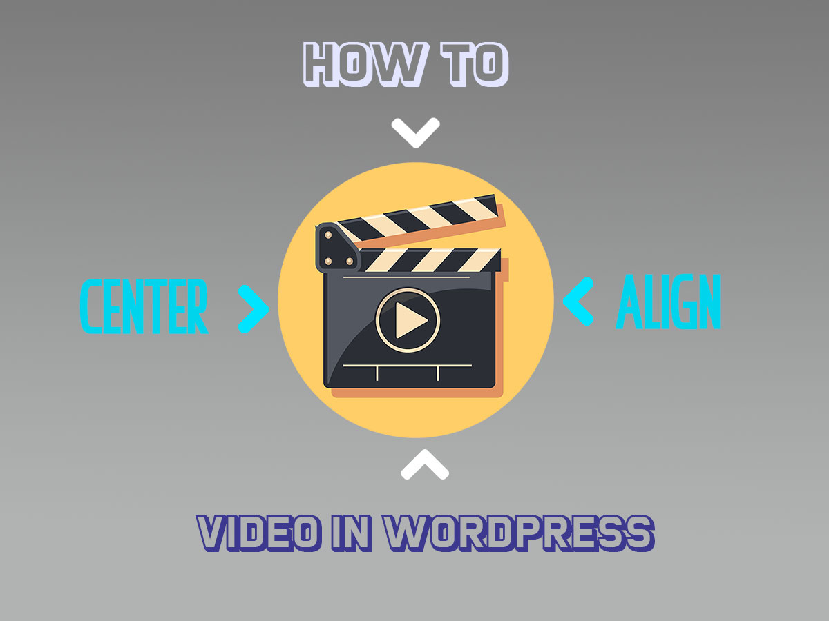 How to Center-Align Video in WordPress Embedded + Self-Hosted