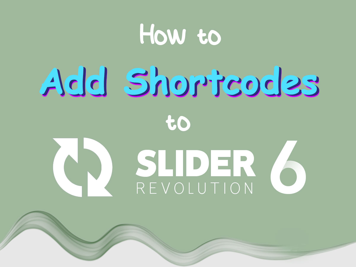 How to Add Shortcodes to Slider Revolution