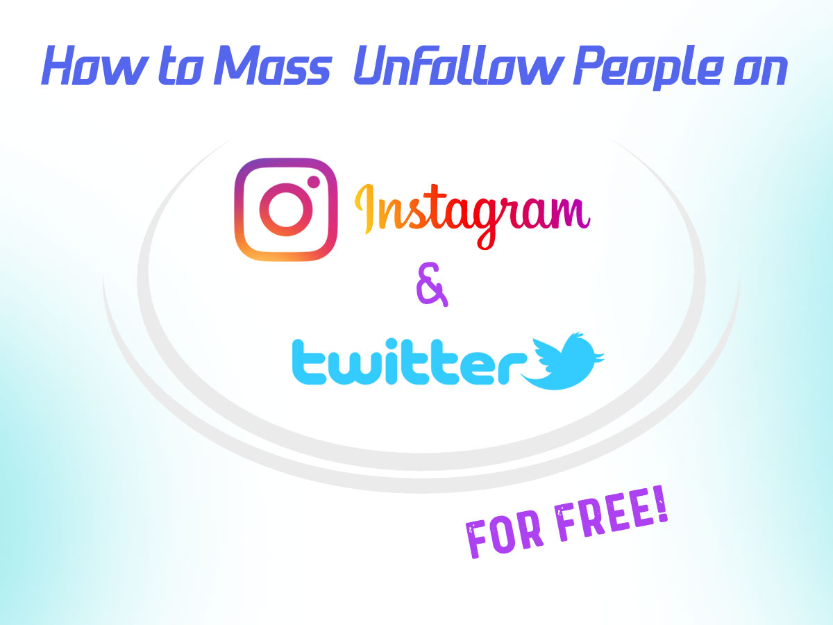 Mass Unfollow on Instagram and Twitter for Free - solutions
